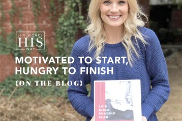 Motivated to Start, Hungry to Finish – She Works HIS Way