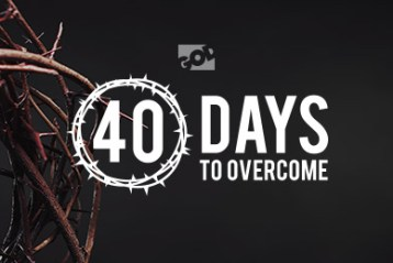 40 Days to Overcome - Day 1