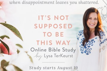 You're Invited to the It's Not Supposed to Be This Way Online Bible Study