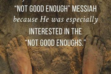 """Not Good Enough"" Jesus"