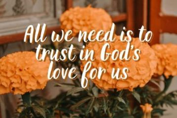 All we need is to trust in God's love for us.