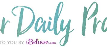 A Prayer for Restored Faith - Your Daily Prayer - June 12