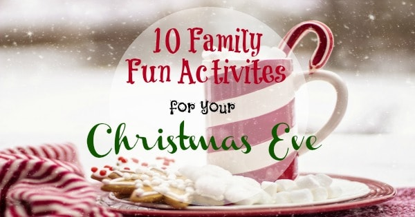 11 family fun activities for your christmas eve