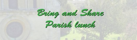 Bring and Share Parish lunch - Sunday June 18th (12.15)
