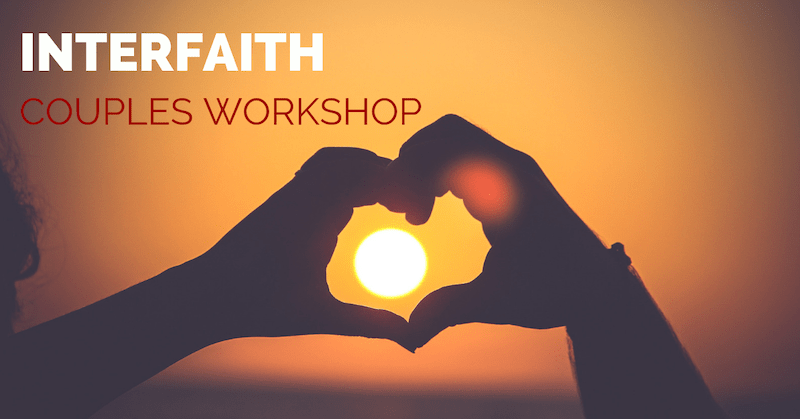 Register Now for our Interfaith Couples Workshop Series