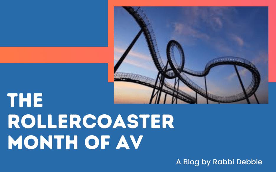 The Rollercoaster Month of Av