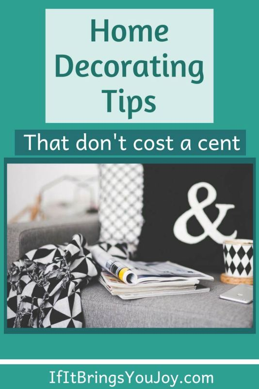 Home decorating tips you'll love because they're free! Make your home beautiful without spending money. #Home #Decor