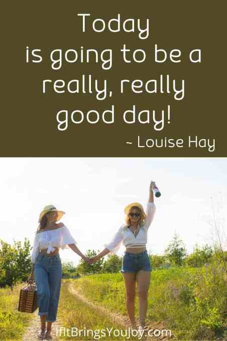Good day quote by Louise Hay