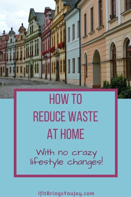 Several homes with a reduce waste message