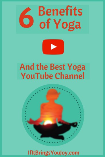 Looking for reasons to try yoga? Learn 6 benefits that everyone needs, along with the best yoga channel on YouTube. Get started with yoga today! #Yoga #Youtube