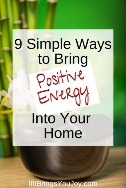 9 Simple ways to bring positive energy into your home.
