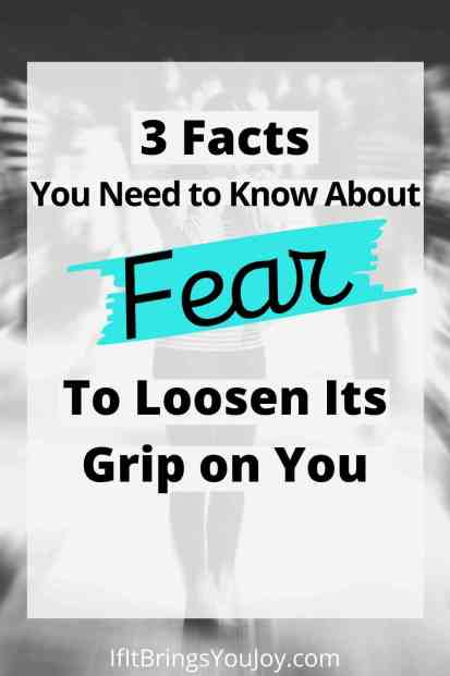 3 Facts how to loosen fear's grip