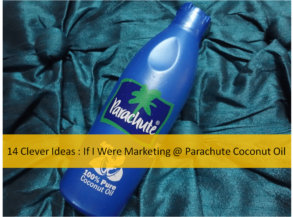 14 clever ideas if i were marketing at Parachute coconut oil