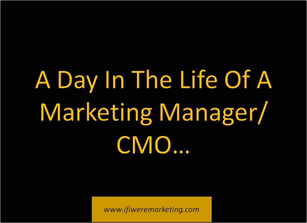 a-day-in-the-life-of-a-marketing-manager-www-ifiweremarketing.com