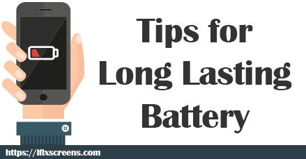 Tips for a long lasting battery