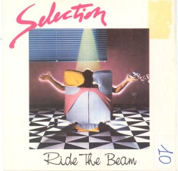 Selection - Ride The Beam [Ariola, 1982]
