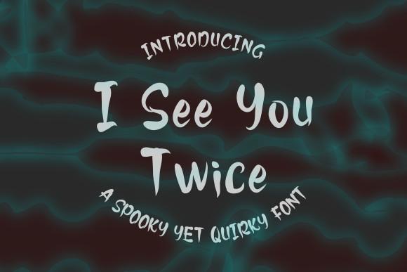 I See You Twice Font