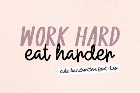 Work Hard Eat Harder Font
