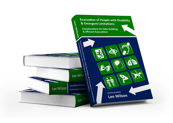 """Free Guidebook: """"Evacuation of People with Disability & Emergent Limitations: Considerations for Safer Buildings & Efficient Evacuations"""" by Lee Wilson"""