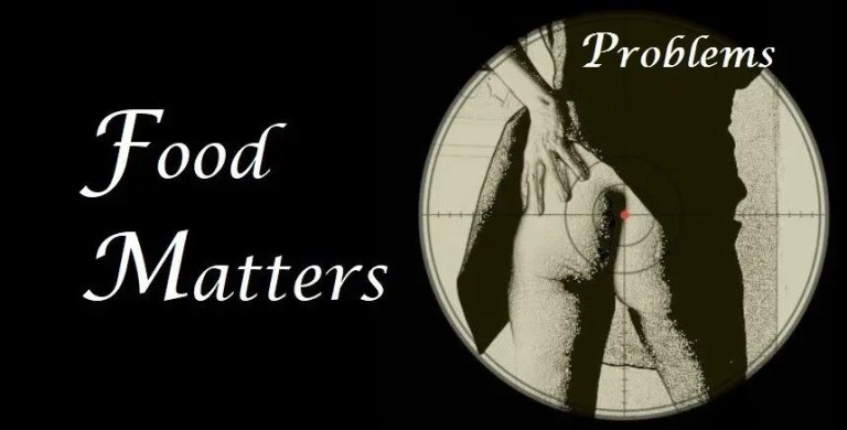 Food Matters ~ Problems with Food