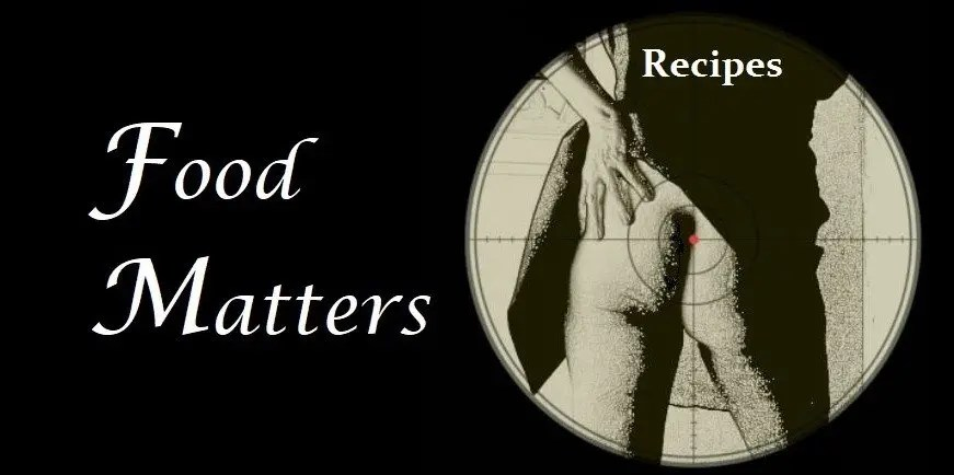 Food Matters ~ Your Recipes