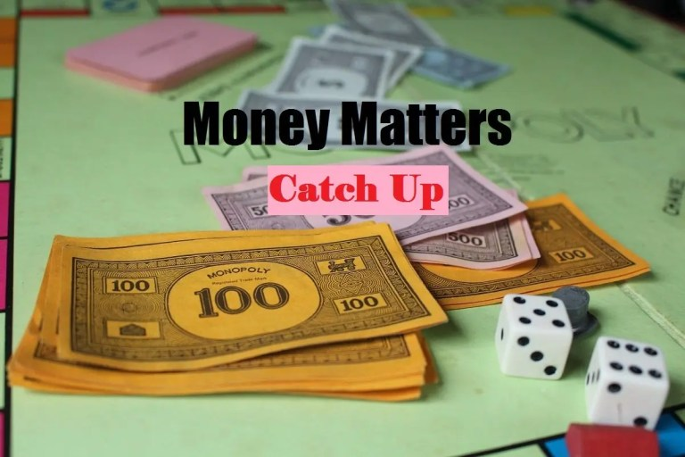 Money Matters Meme ~ Catch Up