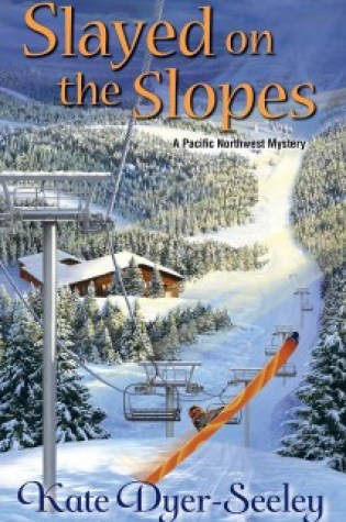 Slayed On The Slopes by Kate Dyer-Seeley. Tour Review & Giveaway