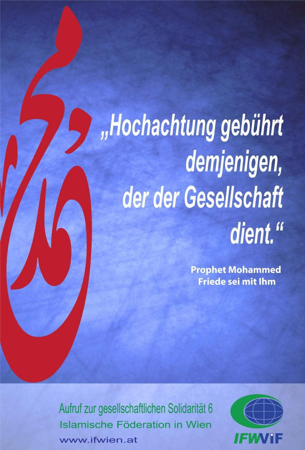 """""""Hochachtung Gebührt demjenigen, der der Gesellschaft dient."""" Prophet Mohammed (Friede sei mit ihm)"""