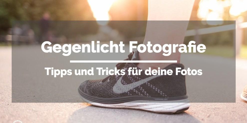Gegenlicht-Fotografie-Tipps