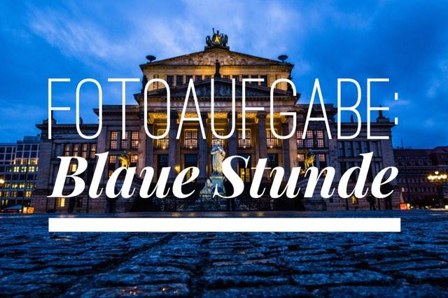 "Fotoaufgabe ""Blaue Stunde"""