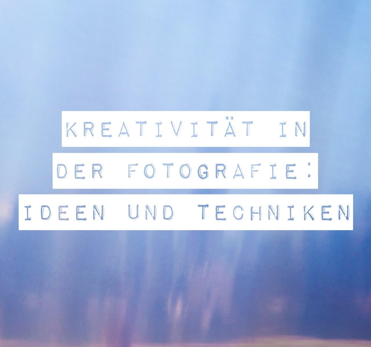 Kreativität in der Fotografie: Wie gehst Du es an?
