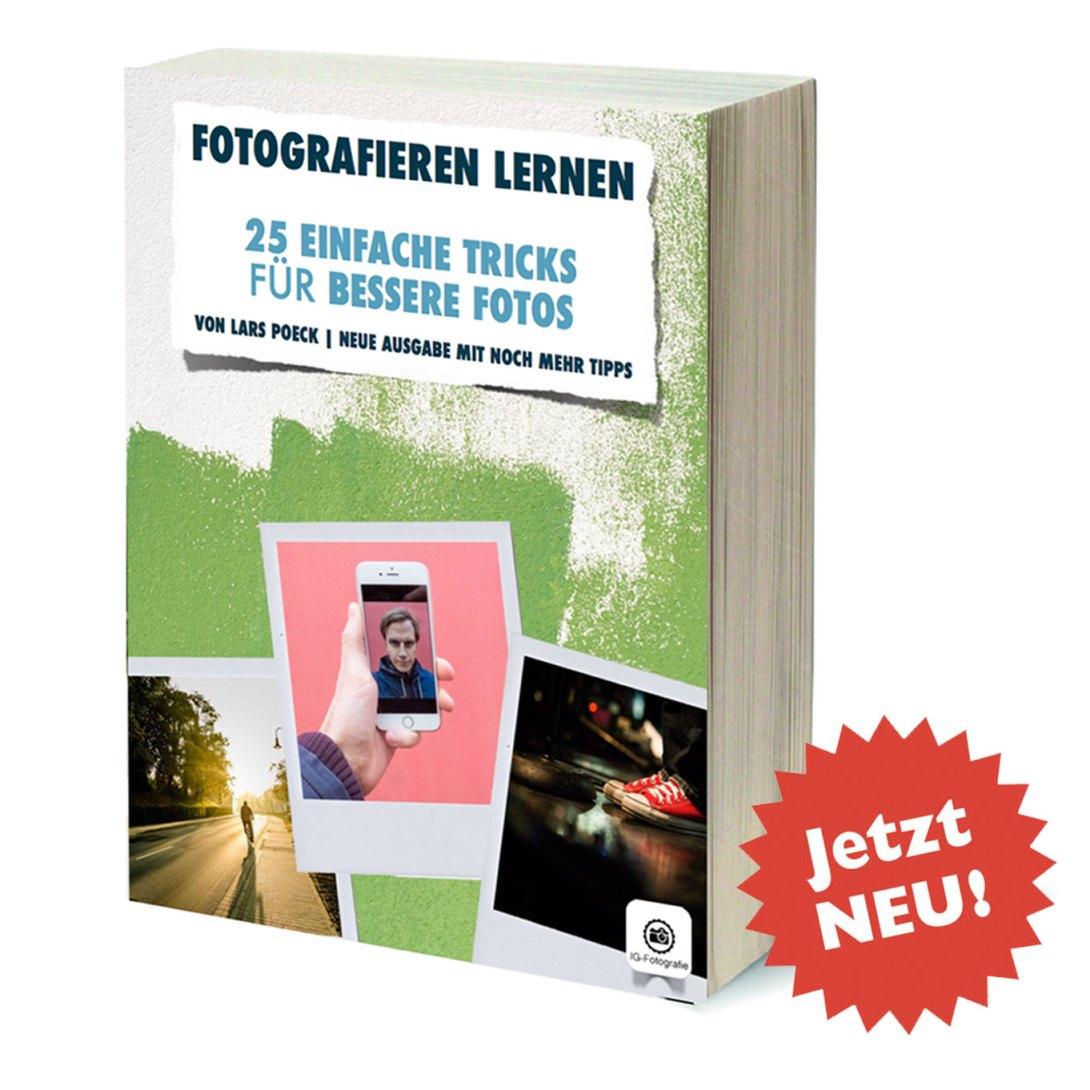 Fotografieren Lernen: 25 Einfache Tricks Für Bessere Fotos