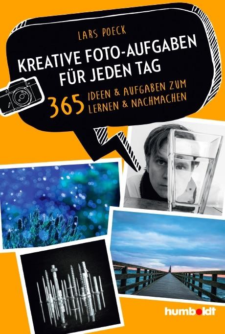 365 kreative Fotoaufgaben Buch von Lars Poeck