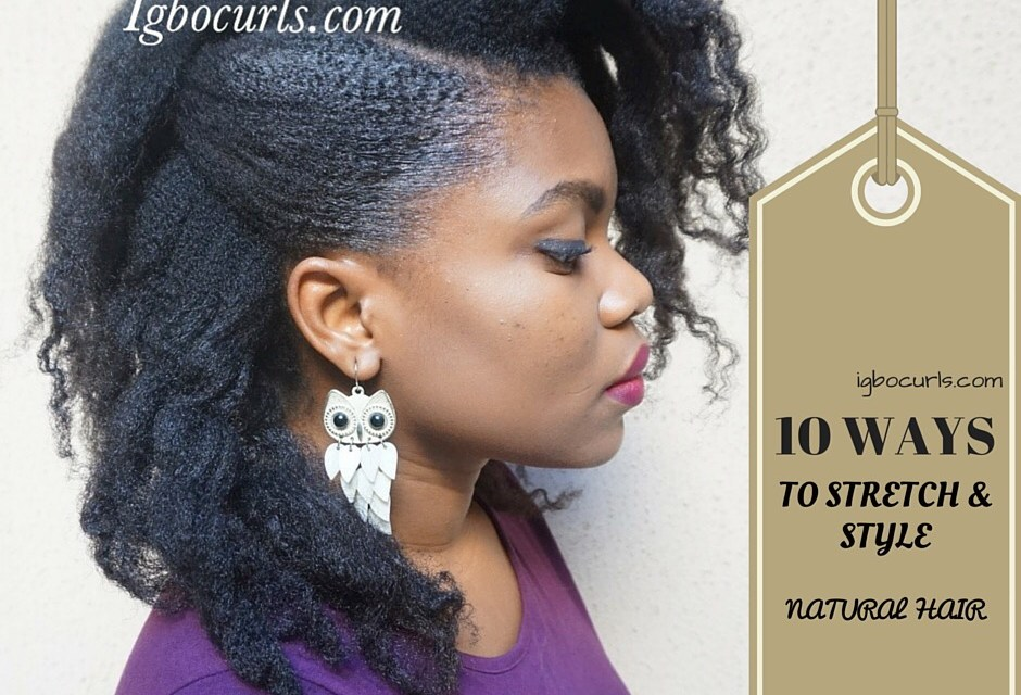 10 Ways To Stretch and Style Natural Hair