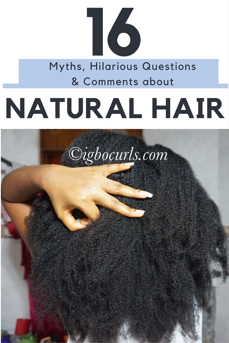 igbocurls.com_ 16 Myths, Hilarious Questions & Comments I get about my Natural Hair