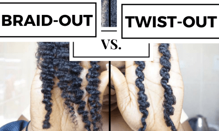 Are TWIST-OUTS Better than BRAID-OUTS? WHICH DO YOU PREFER?