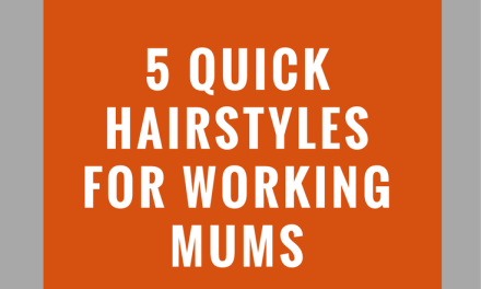 5 Quick Hairstyles for Working Mums