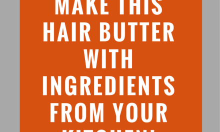 LOW ON CASH? Make THIS HAIR Butter with Ingredients from YOUR KITCHEN!