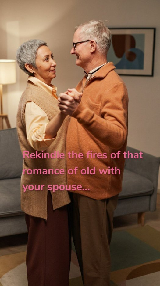 Rekindle the fires of that romance of old with your spouse...