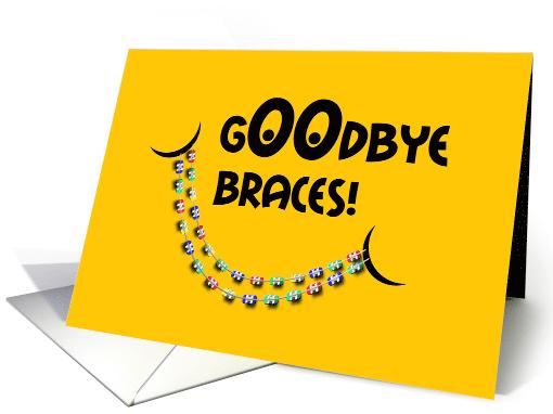 Goodbye Braces