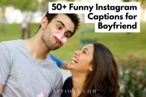 Funny Instagram Captions for Boyfriend