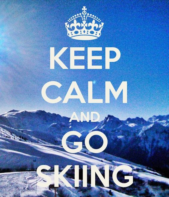 keep calm and go skiing