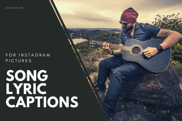 Best Song Lyric Captions for Instagram Pictures 2019