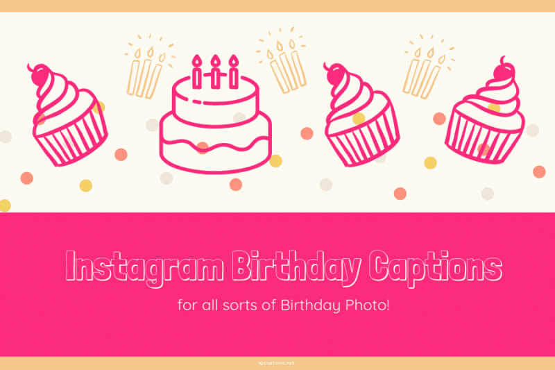 Instagram Birthday Captions