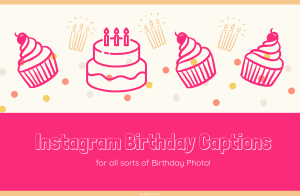 Instagram Birthday Captions