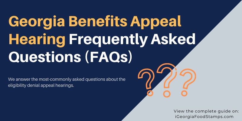 Georgia Benefits Appeal Hearing Frequently Asked Questions