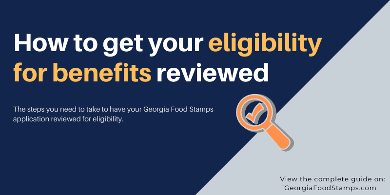 How to get your eligibility for benefits reviewed
