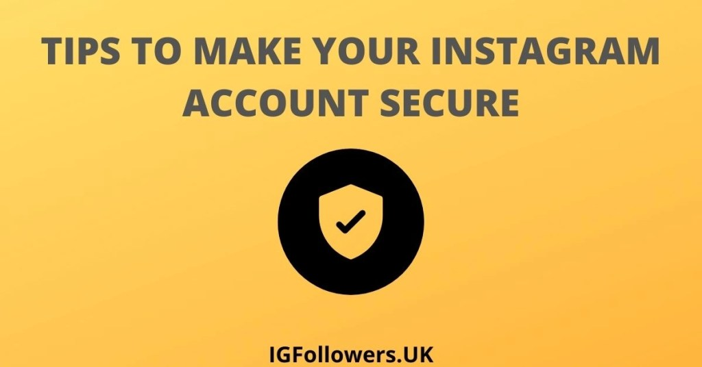 MAKE YOUR INSTAGRAM ACCOUNT SECURE