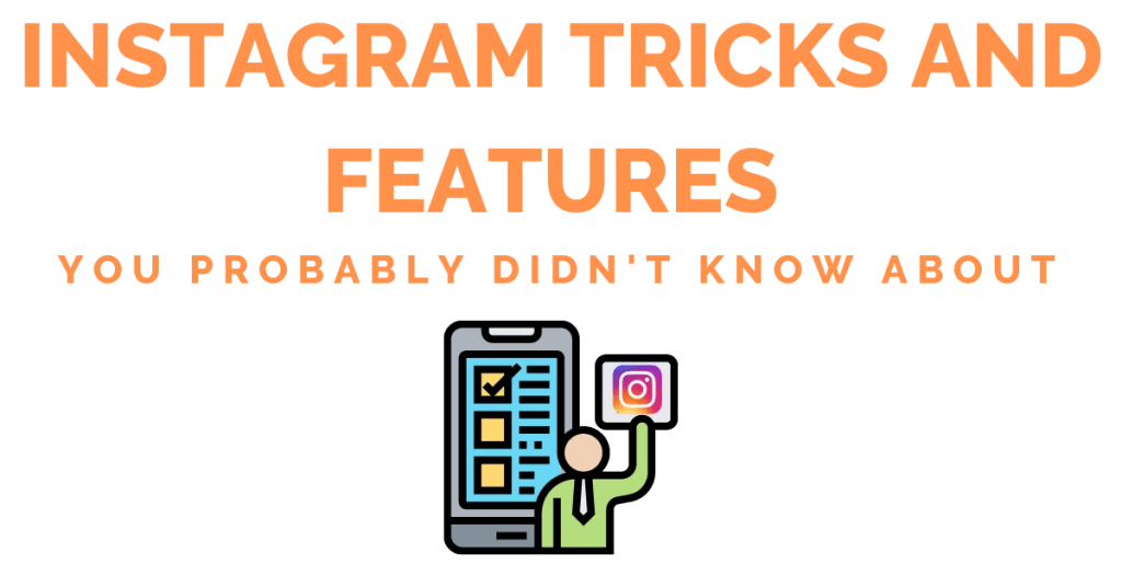 Instagram Tricks and Features You Probably Didn't Know About