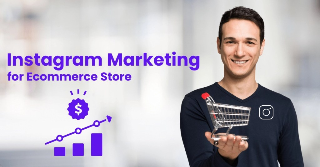 Instagram Marketing for Ecommerce Store